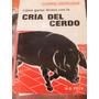 Cómo Ganar Dinero Con La Cría Del Cerdo W D Peck