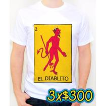 Padrisimas Camisetas Loteria La Borracha El Diablito ¡**¡