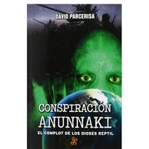 David Parcerisa Conspiración Anunaki Dioses Reptil Envío Gra