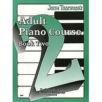 Curso John Thompson Adult Piano - Libro 2 Libro