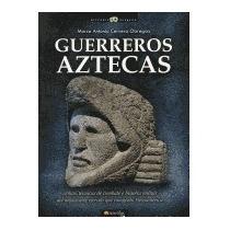 Libro Guerreros Aztecas, Marco Cervera