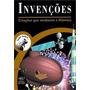 Livro Tudo Sobre Invencoes Criacoes Que Mudaram Dcl