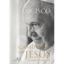 Livro Caminhar Com Jesus Papa Francisco Novo Lacrado