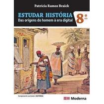 Estudar História 8 - Das Origens Do Homem À Era Digital