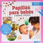 Papillas Para Bebes Caseras Y Fáciles; Vv.aa Envío Gratis