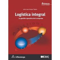 Libro Logística Integral La Gestión Operativa De La Empresa