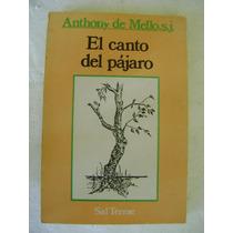 El Canto Del Pajaro. Anthony De Mello. $79