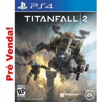 Pré Venda Titanfall 2 Ps4 Mídia Física Lacrado
