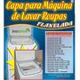 Capa Para Maquina De Lavar Roupas Flanelada Pequena