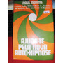 Ajuda-te Pela Nova Auto-hipnose Adams Hipnotismo Portugués