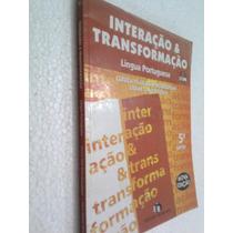 Livro Interaçao E Transformaçao Lingua Portuguesa 5ª Serie
