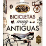 Libro Atlas Ilustrado Bicicletas Muy Antiguas