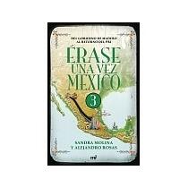 Libro Erase Una Vez En Mexico 3 Sandra Molina + Regalo