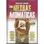 Libro / Las Hierbas Aromaticas / Saborizantes Y Saludables /