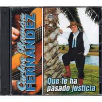 Carlos Ramon Fernandez - Que Te Ha Pasado Justicia