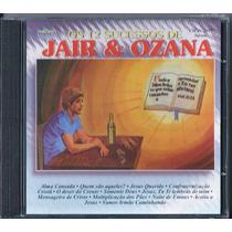 Cd Os 12 Sucessos De Jair E Ozana (original)