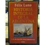 Historia Integral Argentina. Tomo 1. Luna, Felix. Planeta