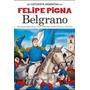 Belgrano-la Historieta Argentina De Felipe Pigna
