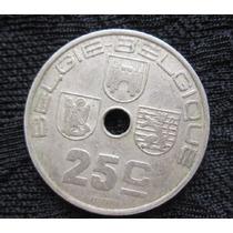 Moeda Antiga Da Belgica 25 Centimes 1938 Niquel Furada