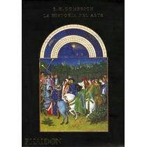 La Historia Del Arte Gombrich Phaidon