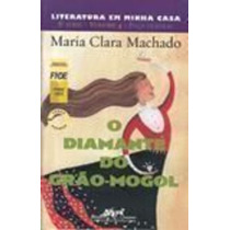 Livro O Diamante Do Grao-mogol Maria Clara Machado