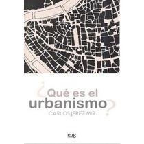 ¿qué Es El Urbanismo? (fuera De Colección); C J Envío Gratis