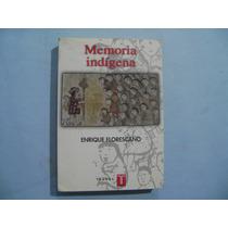 Memoria Indigena / Enrique Florescano