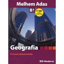Geografia - O Mundo Desenvolvido-8ª Série-9ºano Melhem Adas