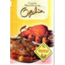 Livro Cozinha Maravilhosa Da Ofélia Festas Ofélia