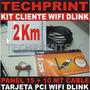 Kit Captura Wifi 2 Km Cliente Internet Gratis Dlink D-link
