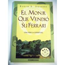 Monje Que Vendio Su Ferrari, Robin S. Sharma Debolsillo