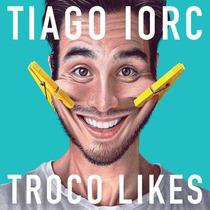 Tiago Iorc - Troco Likes - Cd