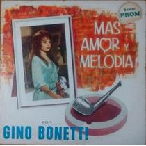 Más Amor Y Melodía, Gino Bonetti