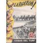 Revista Largaron N° 1 Cosas Del Turf Año 1952