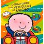 El Gran Libro De Los Vehiculos De Nacho - Edelvives