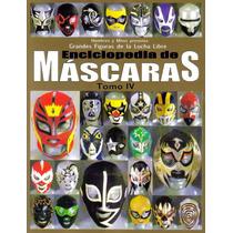 Revista Enciclopedia De Mascaras. Tomo Iv. $60.00 (2007)