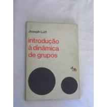 Introdução Á Dinâmica De Grupos - Psicologia