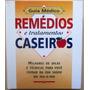 B0077 Remédios E Tratamentos Caseiros -milhares De Dicas Par