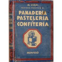 Tratado De Panadería, Pastelería Y Confitería - M. Vidal