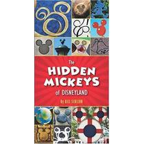 Libro The Hidden Mickeys Of Disneyland - Nuevo