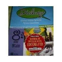 Livro-novo Diálogo Língua Portuguesa-8ªsérie 9ª Ano-eliana