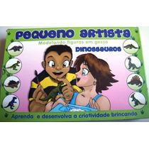 Brinquedo Pedagogico Pequeno Artista Modelar Dinossauros