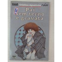 Pai Sem Terno E Gravata - Cristina Agostinho