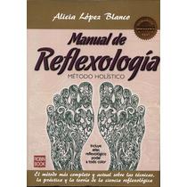 El Manual Más Completo De Reflexología Holística