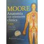 Anatomia Con Orientacion Clinica Moore, 7 Edicion