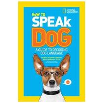Cómo Hablar Del Perro: Una Guía Del Lenguaje Perro Decodific