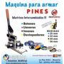 Maquina Armar Pines + Matriz 44mm - Rosario