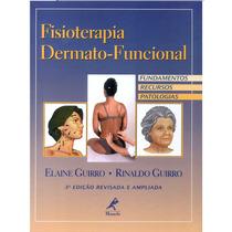 Livro: Fisioterapia Dermatofuncional: Fundamentos, Recursos