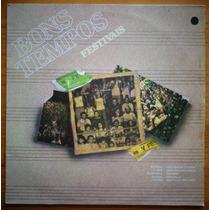 Bons Tempos Festivais Lp Nac Usado 1984 Joyce Mpb4 Guarabyra