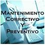 Mantenimiento Preventivo Y Correctivo Pc´s, Laptop,